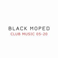 Black Moped Club Music 05-20