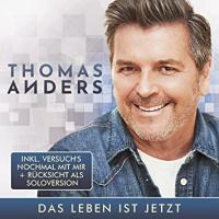 Thomas Anders Das Leben Ist Jetzt