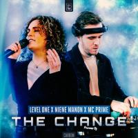 Level One, Niene Manon, Mc Prime The Change