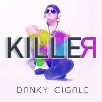 Danky Cigale Killer