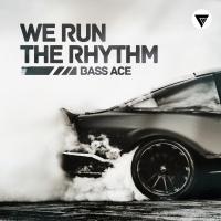 Bass Ace We Run The Rhythm