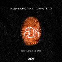 Alessandro Diruggiero So Much EP