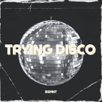 Bsmnt Trying Disco