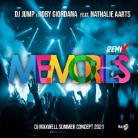 DJ Jump x Roby Giordana feat. Nathalie Aarts Memories (DJ Maxwell Summer Concept 2021)