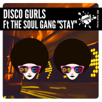 Disco Gurls feat. The Soul Gang Stay