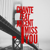 Chante feat. Akcent I Miss You