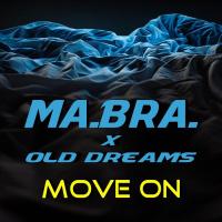 Ma.Bra feat. Old Dreams Move On