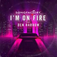 Songfactory feat. Den Harrow I'm On Fire