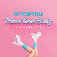Anticappella Move Your Body (Jason Parker Remix Edit)