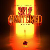 Takeova Self Centered