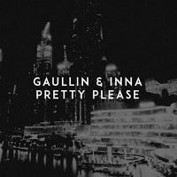 Gaullin & Inna Pretty Please