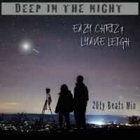 Eazy Chriz & Lyane Leigh Deep In The Night