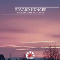 Edvard Hunger Give Me This Moments